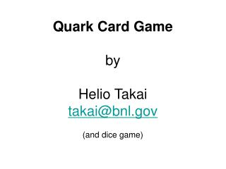 Quark Card Game by Helio Takai takai@bnl