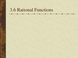3.6 Rational Functions