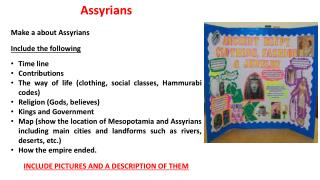Assyrians Make a about Assyrians Include the following Time line Contributions