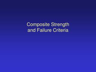 Composite Strength  and Failure Criteria