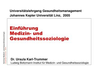 Universitätslehrgang Gesundheitsmanagement Johannes Kepler Universität Linz,  2005 Einführung