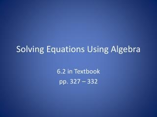 Solving Equations Using Algebra