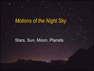 Motions of the Night Sky