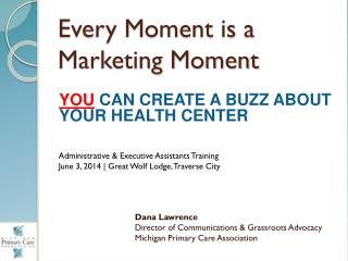 Every Moment is a Marketing Moment