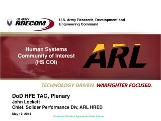 DoD  HFE TAG, Plenary John Lockett Chief, Solider Performance Div, ARL HRED May 19, 2014