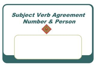 Subject Verb Agreement  Number & Person