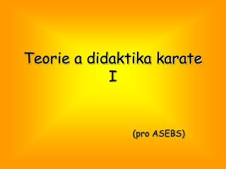 Teorie a didaktika karate I