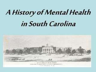 A History of Mental Health  in South Carolina