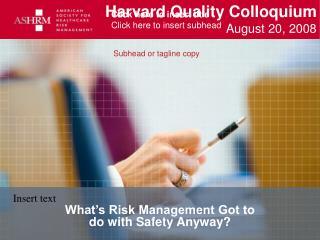 Harvard Quality Colloquium August 20, 2008