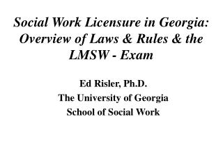 Social Work Licensure in Georgia: Overview of Laws  Rules  the LMSW - Exam