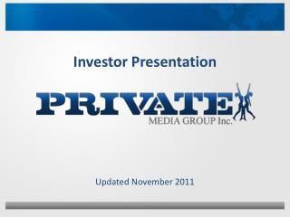 Investor Presentation Updated November 2011