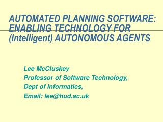 AUTOMATED PLANNING SOFTWARE: ENABLING TECHNOLOGY FOR (Intelligent) AUTONOMOUS AGENTS