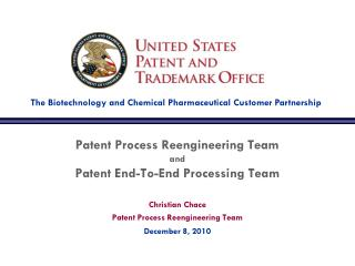 Patent Process Reengineering Team and Patent End-To-End Processing Team