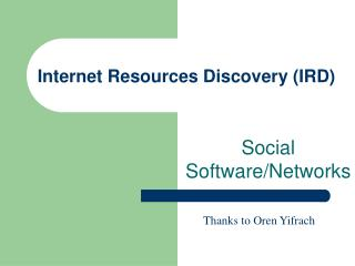 Internet Resources Discovery (IRD)