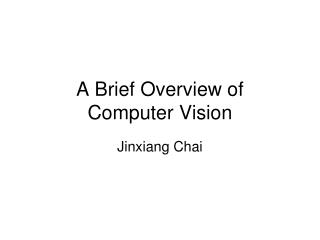 A Brief Overview of  Computer Vision