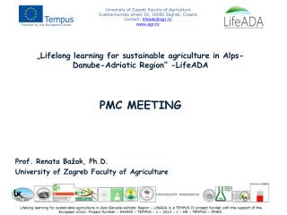 Prof.  Renata Ba�ok,  Ph.D . University of  Zagreb  Faculty of Agriculture