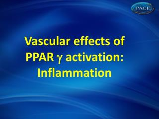 Vascular effects of  PPAR   activation: Inflammation