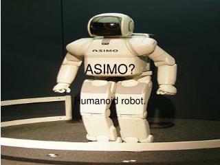 ASIMO?