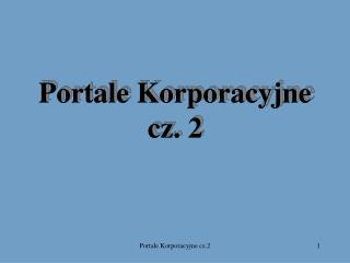 Portale Korporacyjne cz. 2