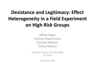 Desistance and Legitimacy: Effect Heterogeneity in a Field Experiment on High Risk Groups