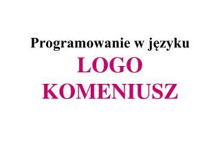 Programowanie w jezyku LOGO KOMENIUSZ