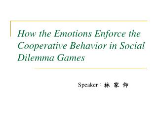 How the Emotions Enforce the Cooperative Behavior in Social Dilemma Games