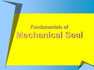 Fundamentals of  Mechanical Seal