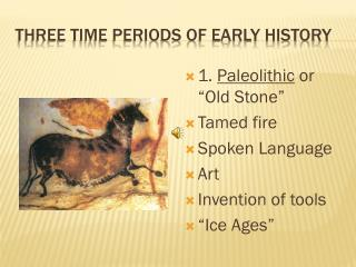 Three time periods of Early History