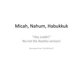 Micah, Nahum,  Habukkuk