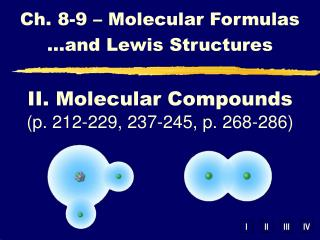 II. Molecular Compounds (p. 212-229, 237-245, p. 268-286)