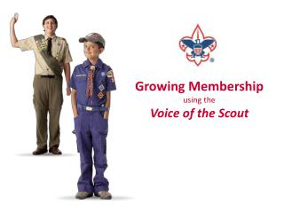 Growing Membership  using the Voice of the Scout