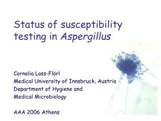Status of susceptibility testing in Aspergillus