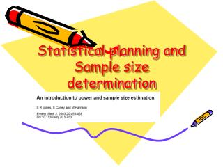Statistical planning and Sample size determination