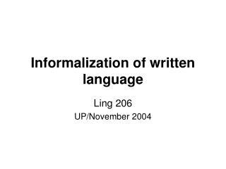 Informalization of written language