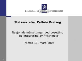 Nasjonale målsettinger ved bosetting og integrering av flyktninger Tromsø 11. mars 2004