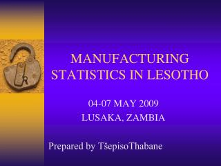 MANUFACTURING STATISTICS IN LESOTHO