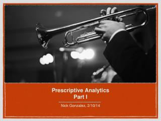 Prescriptive Analytics Part I