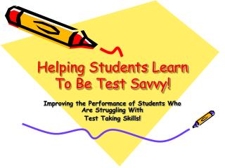 Helping Students Learn To Be Test Savvy!