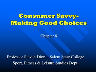 Consumer Savvy-Making Good Choices Chapter 8