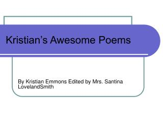 Kristian's Awesome Poems