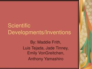 Scientific Developments/Inventions