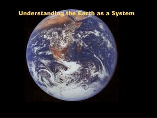 Understanding the Earth as a System