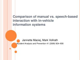 Comparison of manual vs. speech-based interaction with in-vehicle information systems