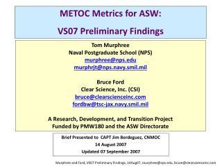 METOC Metrics for ASW: VS07 Preliminary Findings