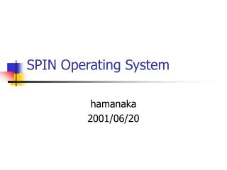 SPIN Operating System