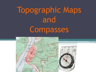 Topographic Maps  and  Compasses