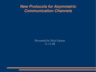 New Protocols for Asymmetric Communication Channels