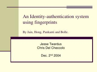 An Identity-authentication system using fingerprints By Jain, Hong, Pankanti and Bolle.