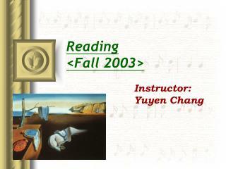 Reading  <Fall 2003>
