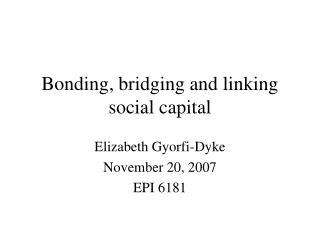 Bonding, bridging and linking  social capital
